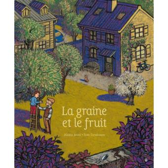 La graine et son fruit