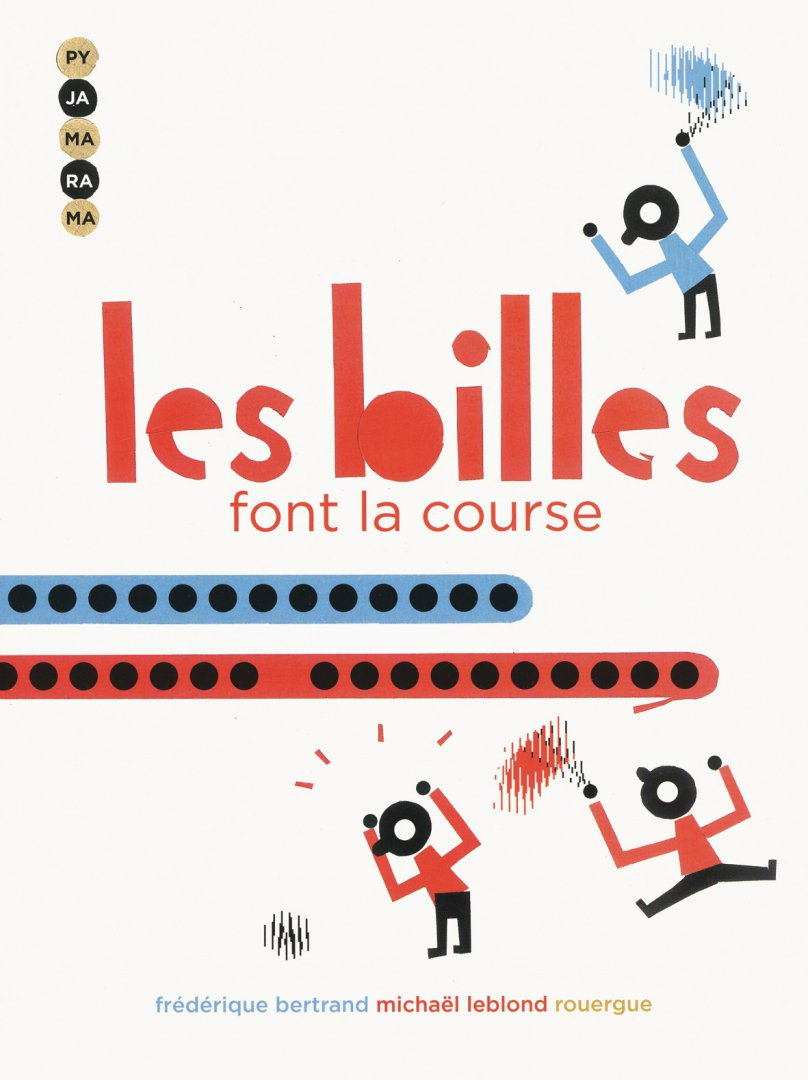 Les billes font la course pyjamarama editions du rouergue vignette