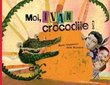Moi ivan crocodile