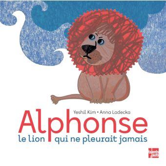 Alphonse le lion qui ne pleurait jamais