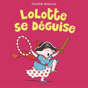 Lolotte se deguise